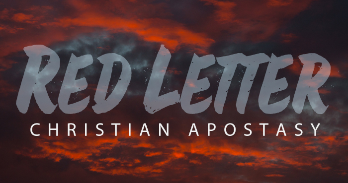 """Red Letter Christian"" Apostasy?"