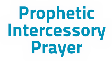 Prophetic Intercessory Prayer